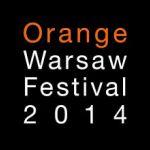 ORANGE WARSAW FESTIVAL 2014: artyści drugiego dnia festiwalu. Sprawdź, kto zagra. [VIDEO]