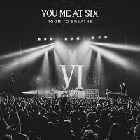 Room To Breathe - You Me At Six