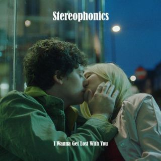 I Wanna Get Lost With You - Stereophonics