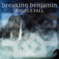 Angels Fall - Breaking Benjamin