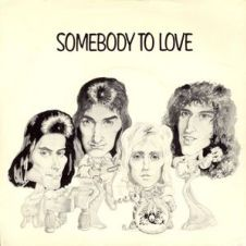 Somebody To Love - Queen