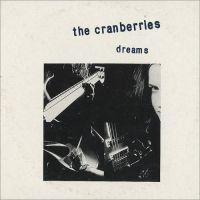 Dreams - The Cranberries