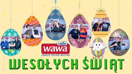 Ania Wyszkoni, Czadoman, Azyl P, Dawid Kwiatkowski, Sarsa i Norbi w Wielkanoc wRadiu WAWA