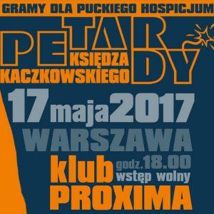 Petardy Ks. Kaczkowskiego - koncert charytatywny, PROXIMA