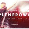 Plenerowa Festiwal 2018, AKCJA WROCŁAW, Wake Park, Wrocław