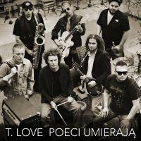 Poeci Umierają - T.Love