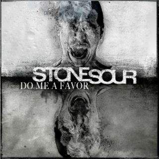 Do Me a Favor - Stone Sour