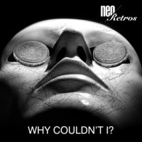 Why Couldn't I? - Neo Retros