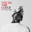 It's About Time - Young The Giant