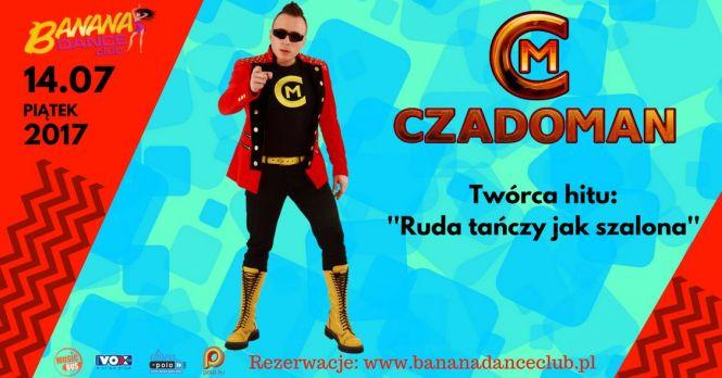 Czadoman w Banana Dance Club Wrocław | 14.07