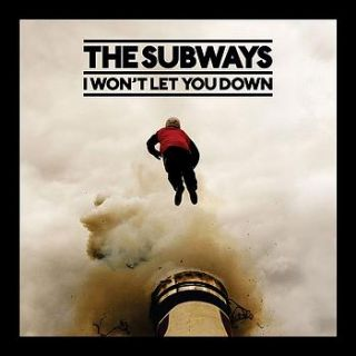 I Won't Let You Down - The Subways