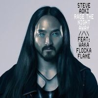 Rage The Night Away - Steve Aoki