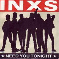Need You Tonight - INXS