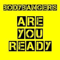 Are You Ready - Bodybangers