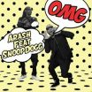 OMG - Snoop Dogg, Arash