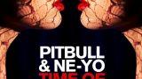 Time Of Our Lives - Ne-Yo, Pitbull