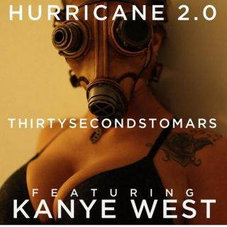 Hurricane - Kanye West, Thirty Seconds To Mars