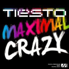 Maximal Crazy - Tiesto