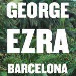 George Ezra - Barcelona: nowy teledysk na EskaROCK.pl