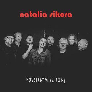 Poszłabym za Tobą - Natalia Sikora