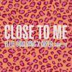 Close To Me - Ellie Goulding, Diplo, Swae Lee