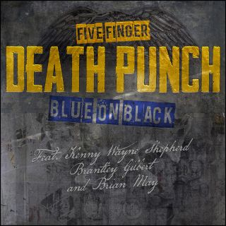 Blue On Black - Five Finger Death Punch